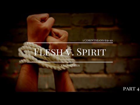 Flesh v. Spirit (1 Corinthians 6) - Episode 7 (BBN)