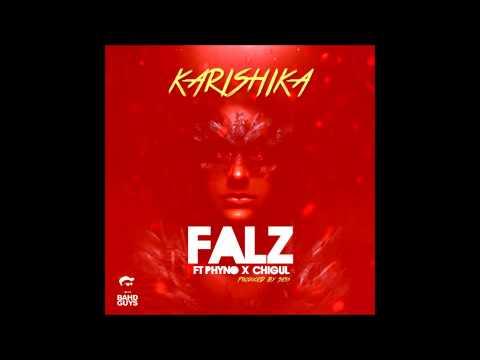Falz - Karishika (feat. Phyno + Chigul)