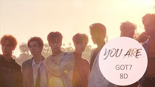 GOT7 (갓세븐) - YOU ARE [8D USE HEADPHONE] 🎧