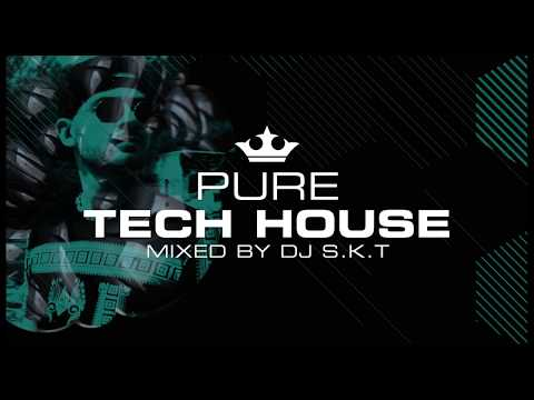 Pure Tech House - Mixed By DJ S.K.T (Tech House 2018 Mix) [OUT NOW]