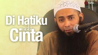 Video Pengajian Islam: Di Hati Ku Ada Cinta - Ustadz Dr. Syafiq Riza Basalamah, MA. MP3, 3GP, MP4, WEBM, AVI, FLV Juni 2018