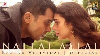 Video Kaatru Veliyidai - Nallai Allai | Mani Ratnam, AR Rahman | Karthi MP3, 3GP, MP4, WEBM, AVI, FLV Juli 2018