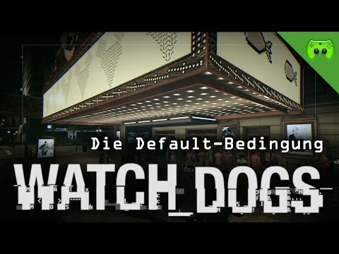 WATCH DOGS # 29 - Die Default-Bedingung  «»  Let's Play Watch dogs | HD