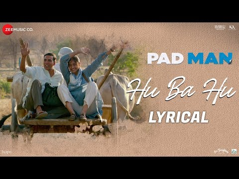 Hu Ba Hu - Lyrical | Padman