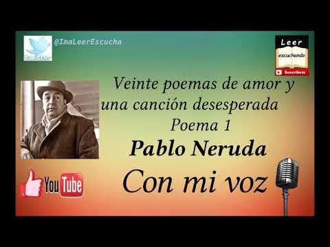 Veinte poemas de amor y una canción desesperada, Pablo Neruda. Poema 1