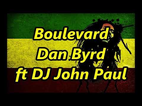 Boulevard (Reggae) - Dan Byrd ft DJ John Paul