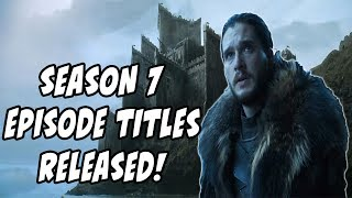 HBO has just released the titles for Game Of Thrones Season 7 EPISODES 1-3 as well as the DESCRIPTIONS!!!! In this video I give my thoughts and predictions for what the episode will be about!! 10,000 SUBSCRIBERS GIVE-A-WAY!http://bit.ly/1Wo7tb0Follow Me on Twitter for DAILY updates!http://bit.ly/1X0jLoWSeason 7 Trailer BREAKDOWNhttps://youtu.be/nYxJKVLCZl4OFFICAL SEASON 7 TRAILER In-Depth Analysishttps://www.youtube.com/watch?v=vrCx3V0VPTUTyrion DRAGON RIDER?!https://youtu.be/9LsMBjEtb-cGoT Spin-off Rumors Debunked!https://youtu.be/8TobRvpzEvgVoice In The Flames!?https://youtu.be/taEOAuN9KPwThe NIght King Is A WARG?!https://youtu.be/ydly-akdjWQReligious Counterparts?!https://youtu.be/kjjZAkSSShwGendry's Unexpected Journeyhttps://youtu.be/ErS8m5CThMoSeason 7 Deathtollhttps://youtu.be/0MBfMNoVMeMIs Arya At Home In This Picture?https://youtu.be/Us1wseJy74cWhat Is The Jade Compendium?https://youtu.be/NatJNPF_K_cCrypts Of Winterfell?!https://youtu.be/G0g1fJpS4lUOfficial Season 7 Imageshttps://youtu.be/YIg_sa8nYNcSeason 7 Theories, and Foreshadowing!Dragons the SIZE of PLANES!?https://youtu.be/3rhRU3URNzEWho Is Azor Ahai Really?!https://youtu.be/7W1HS-5wGr0SXSW Panel Review!https://youtu.be/Pj4TwmU43IcCasterly Rock Season 7!https://youtu.be/rEax42nGCHASUBSCRIBE PLEASE!!http://bit.ly/2j7sqXpClick here for more!http://bit.ly/1Wo7tb0Friend Me on Facebookhttp://bit.ly/1rUsKfrBecome A Sponsor! (Patreon Support)http://bit.ly/1T8t5ruI dont own the rights, images AND MUSIC  to Game Of Thrones.(Property of HBO) (Property of George RR Martin) Everything here is used under fair use.Music is property of Bensound