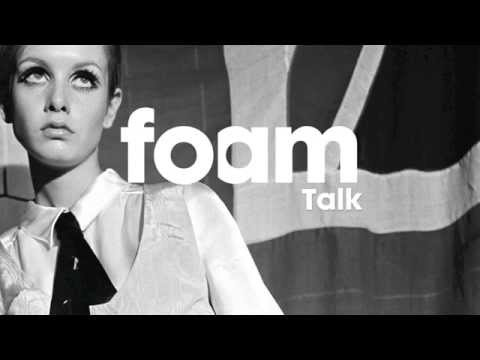 Foam Talk | Swinging Sixties London: Episode 4 - Photographers in the Sixties