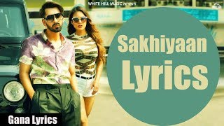 Video Sakhiyaan Lyrics | Maninder Buttar | MixSingh | Latest Punjabi Song 2018 MP3, 3GP, MP4, WEBM, AVI, FLV September 2019