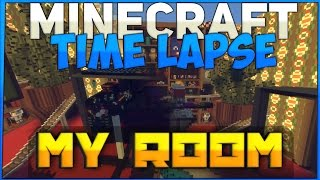 Minecraft Timelapse - My Room | Моя Комната