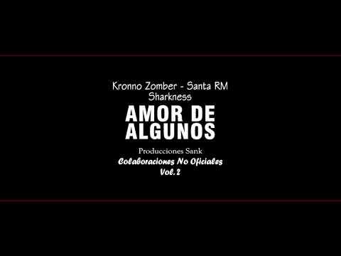Frases celebres - AMOR DE ALGUNOS ll Kronno Zomber - Santa RM - Sharkness ll Colaboraciones No Oficiales Vol. 2