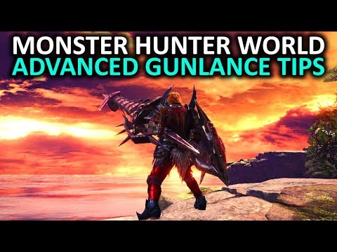 Monster Hunter World Advanced Gunlance Tips