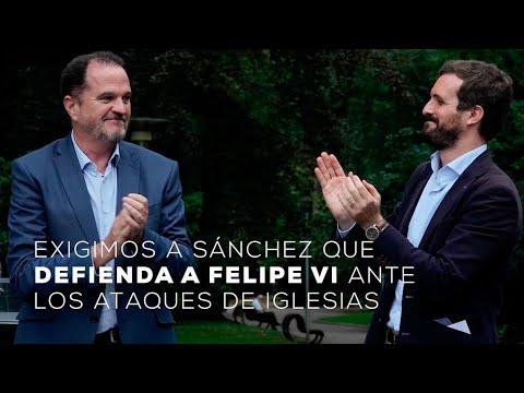 Exigimos a Sánchez que defienda al Rey, Felipe VI,...