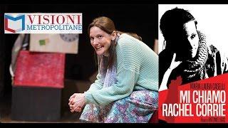 "Visioni Metropolitane Incontri #3 ""Mi chiamo Rachel Corrie"""
