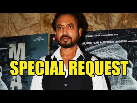 Irrfan Khan Makes A Special Request To Media Post
