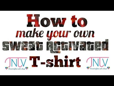Sweat Activated T- Shirt TUTORIAL