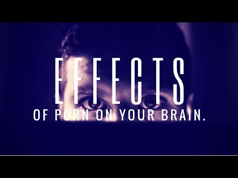 Video Effects Of Porn On Your Brain download in MP3, 3GP, MP4, WEBM, AVI, FLV January 2017