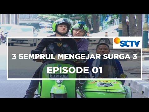 3 Semprul Mengejar Surga 3 - Episode 01