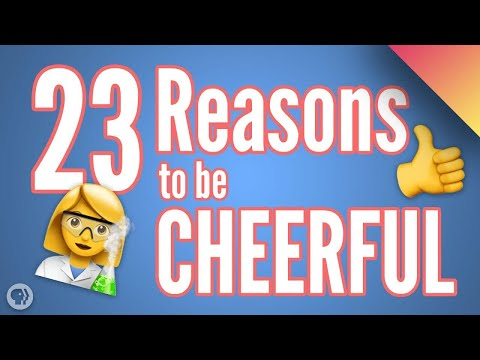 23 Reasons to be Cheerful Thanks to Science