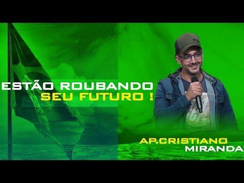 16/09/2018 - Estão Roubando seu Futuro - Apóstolo Cristiano Miranda