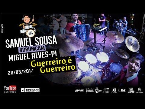 Guerreiro é Guerreiro #DrumCam em Miguel Alves-PI 20/05/17