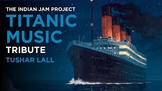 Download Lagu Titanic Music (Indian Version) | Tushar Lall | The Indian Jam Project Mp3