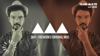 DkA - Fireworks (Original Mix)