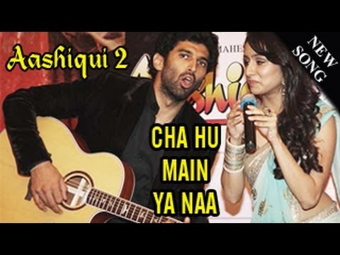 Chahun Main Ya Naa Aashiqui 2 SONG OUT!