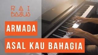Video Armada - Asal Kau Bahagia Piano Cover MP3, 3GP, MP4, WEBM, AVI, FLV Maret 2019