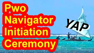 The pwo initiation rituals for traditional navigators were held in Toruw Village, Maap Municipality, Yap on May 23, 2015.