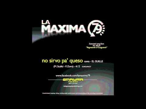 No sirvo pa´queso - La Máxima 79