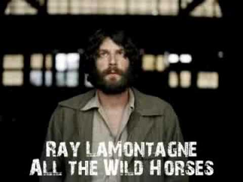 All the Wild Horses (2004) (Song) by Ray LaMontagne