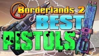 Borderlands 2: The Best Pistols