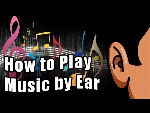 How to Play Music by Ear
