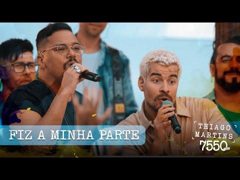 Thiago Martins - Fiz a minha parte feat. Sorriso Maroto  (DVD 7550 Dias - Parte 2)