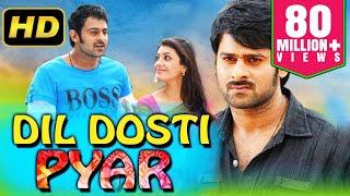Dil Dosti Pyar (2018) Telugu Hindi Dubbed Movie   Prabhas, Kajal Aggarwal, Shraddha Das