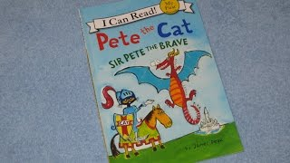 A Read Out Loud Book: Pete the cat: Sir Pete the brave by James Dean