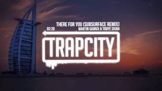 Martin Garrix & Troye Sivan - There For You (Subsurface Remix)