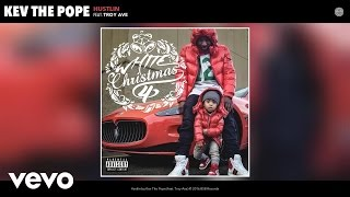 Kev The Pope - Hustlin (Audio) ft. Troy Ave