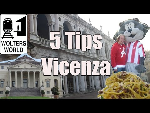 Travel Tips For Vicenza