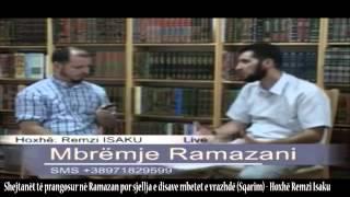 Shejtanët të prangosur në Ramazan por sjellja e disave mbetet e vrazhdë (Sqarim) - Hoxhë Remzi Isaku