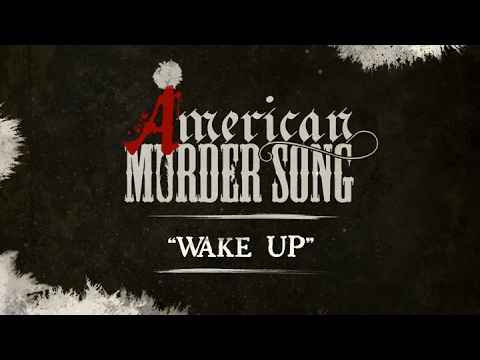 Video American Murder Song - Wake Up (Official Lyrics Video) download in MP3, 3GP, MP4, WEBM, AVI, FLV January 2017