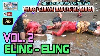 Ebeg Banyumasan # ELING ELING @ Karang Kedawung Vol2
