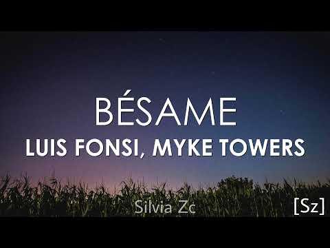Luis Fonsi, Myke Towers - Bésame (Letra)