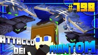 Minecraft ITA - #798 - ASSALTO DEI PHANTOM