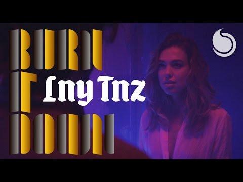 LNY TNZ - Burn It Down (Official Music Video)