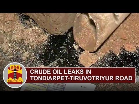 Crude-Oil-leaks-in-Tondiarpet-Thiruvottiyur-Road-Thanthi-TV