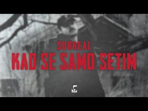 Surreal - Kad se samo setim