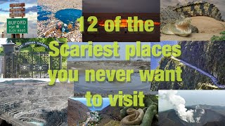 12 of the Scariest places you never want to visit