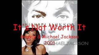"""It's Not Worth It"" - Brandy & Michael Jackson"